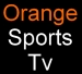 Watch Orange sports tv online for free